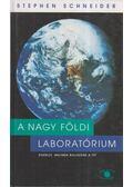 A nagy földi laboratórium - Schneider, Stephen