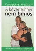 A kövér ember nem bűnös - Schobert Norbert
