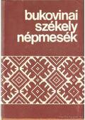 Bukovinai székely népmesék IV. - Sebestyén Ádám