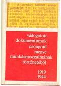 Válogatott dokumentumok Csongrád megye munkásmozgalmának történetéből 1919-1944 - Serfőző Lajos