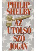 Az utolsó szó jogán - Shelby, Philip