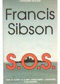S. O. S. - Sibson, Francis