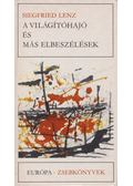 A világítóhajó és más elbeszélések - Siegfried LENZ