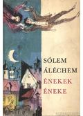 Énekek éneke - SÓLEM ALÉCHEM