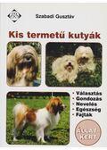 Kis termetű kutyák - Szabadi Gusztáv