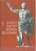 Róma jellemei - Szabó Árpád