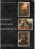 Markó, Barabás, Munkácsy - Szabó Júlia