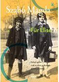 Für Elise - Szabó Magda