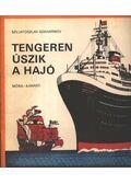 Tengeren úszik a hajó - Szaharnov Szvjatoszlav