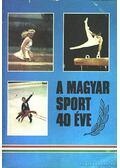 A magyar sport 40 éve - Szalay Péter