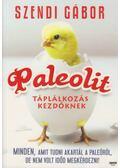 Paleolit táplálkozás kezdőknek - Szendi Gábor