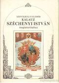 Kalauz Széchenyi István megismeréséhez - Szentkirályi Elemér