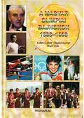 A magyar olimpiai bajnokok 1896-1996 - Szepesi György, Lukács László, Hegyi Iván