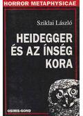 Heidegger és az ínség kora - Sziklai László