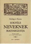 Sokféle neveknek magyarázatja - Szilágyi Ferenc