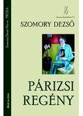 A párizsi regény - Szomory Dezső