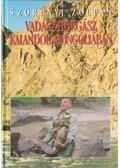 Vadász-horgász kalandok Mongóliában - Szörényi Zoltán