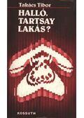 Halló, Tartsay lakás? - Takács Tibor