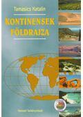 Kontinensek földrajza - Tamasics Katalin