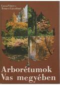 Arborétumok Vas megyében - Temesi Lászlóné, Lussa Vince