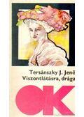 Viszontlátásra, drága - Tersánszky J. Jenő