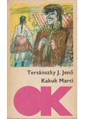 Kakuk Marci - Tersánszky Józsi Jenő