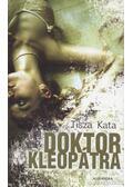 Doktor Kleopátra - Tisza Kata
