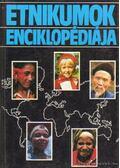 Etnikumok enciklopédiája - Több szerkesztő