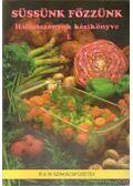 Süssünk-főzzünk! Háziasszonyok kézikönyve I. - Több szerző