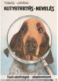 Kutyatartás - nevelés - Tobiás Loránd