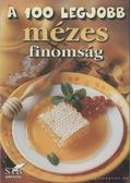 A 100 legjobb mézes finomság - Toró Elza