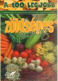 A 100 legjobb zöldséges finomság - Toró Elza