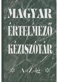Magyar értelmező kéziszótár A-Z-ig - Tótfalusi István
