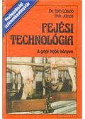 Fejési technológia - Tóth László, Bak János