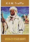 Sivatag és tenger között - Treffz, H. A. W.
