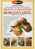 100 étel Farm Frites burgonyából - Unger Károly