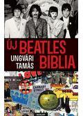 Új Beatles Biblia - Ungvári Tamás