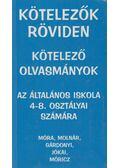 Kötelezők röviden - Kötelező olvasmányok az általános iskola 4-8. osztályai számára - Vadai István