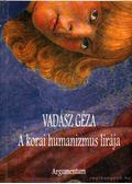 A korai humanizmus lírája - Vadász Géza