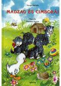 Madzag és cimborái - Varga Katalin