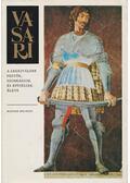 A legkiválóbb festők, szobrászok és építészek élete - Vasari, Giorgio