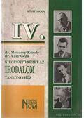 Kiegészítő füzet az Irodalom tankönyvhöz IV. - Vasy Géza, Dr. Mohácsy Károly