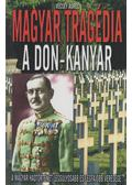 Magyar tragédia: a Don-Kanyar - Vécsey Aurél