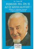Fedezze fel ön is az új szexualitást! - Veres Pál.dr.