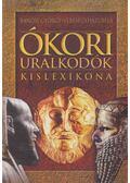 Ókori uralkodók kislexikona - Veresegyházi Béla, Bánosi György