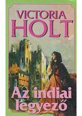 Az indiai legyező - Victoria Holt