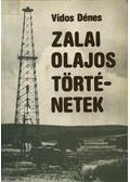 Zalai olajos történetek - Vidos Dénes