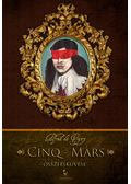 Cinq-Mars összeesküvése - Vigny, Alfred de