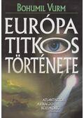 Európa titkos története - Vurm, Bohumil