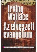 Az elveszett evangélium - Wallace, Irving